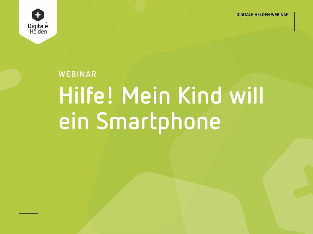 """Startfolie der Präsentation mit dem Titel """"Hilfe! Mein Kind will ein Smartphone"""""""